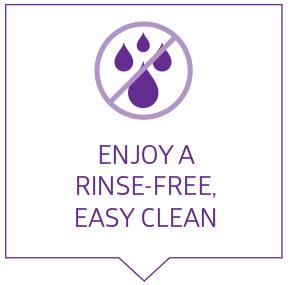 Enjoy a rinse-free, easy clean