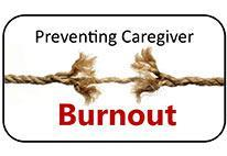 Support for Caregivers: Preventing Caregiver Burnout and Stress